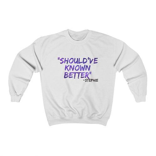Should've Known Better Lyric Crewneck Sweatshirt