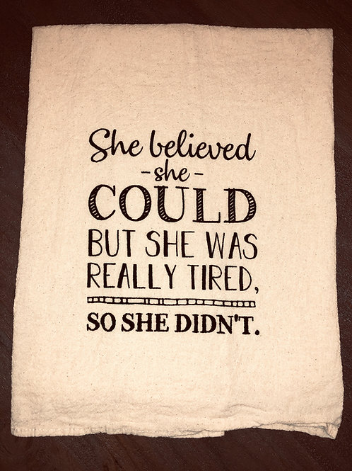 "Sassy Towel ""she believed"""
