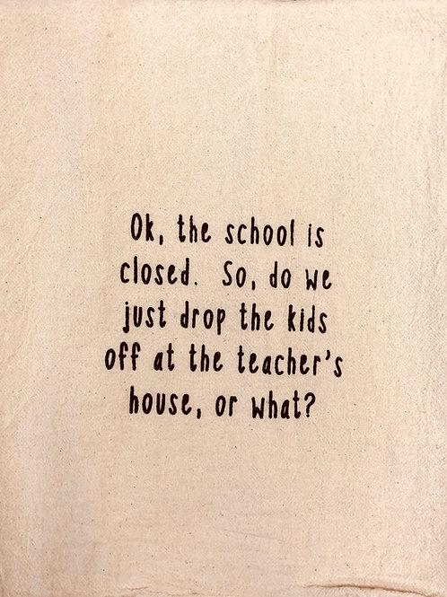 "Sassy Towel ""school closed"""