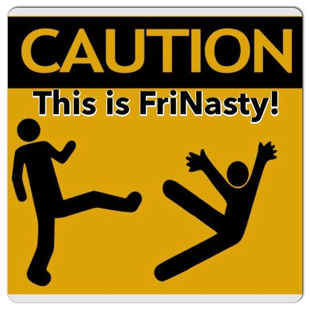 #FriNasty