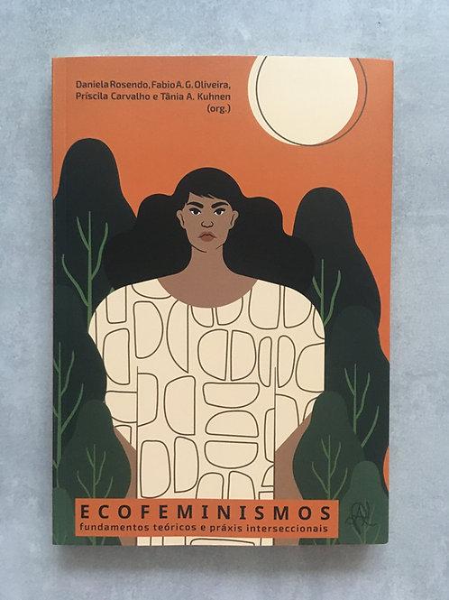 Ecofeminismos: fundamentos teóricos e práxis interseccionais_ Várias autoras