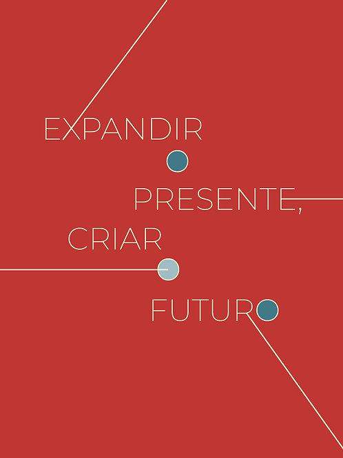 Expandir o presente, criar o futuro_ Várias autoras.