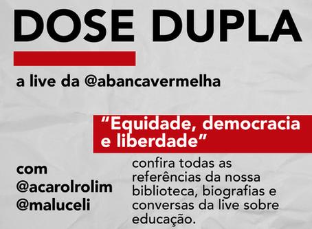 Dose Dupla #5 Equidade, democracia e liberdade