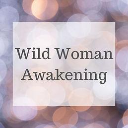 Wild Woman Awakening.jpg