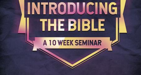 Introducing the Bible - 10 week seminar