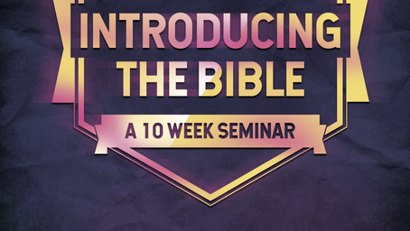 Introducing the Bible - 10 week seminar