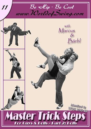 Master Trick Steps for Guys & Dolls: Dolls Instructional DVD#11