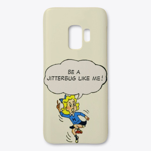 Be a Jitterbug Like Me Phone Case.jpg