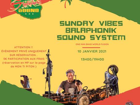 SUNDAY VIBES :BALAPHONIK SOUND SYSTEM
