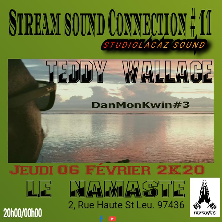 Stream sound connection #11 avec TEDDY WALLACE