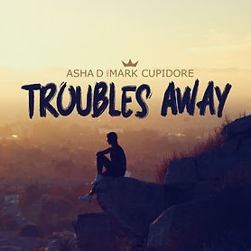 Asha d & Mark Cupidore - Troubles Away.j