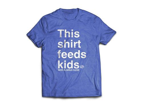 """""""This T-shirt Feeds Kids""""  T-shirt"""