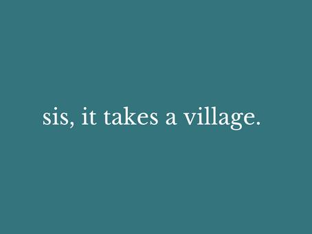 it takes a village.