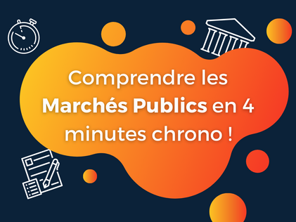 Comprendre les marchés publics en 4 minutes chrono !