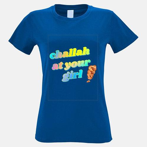Woman's Challah At Your Girl T-Shirt