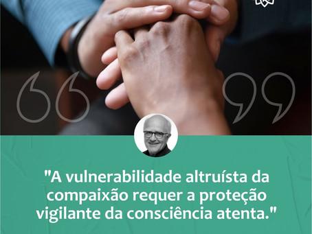 Vulnerabilidade, compaixão e mindfulness