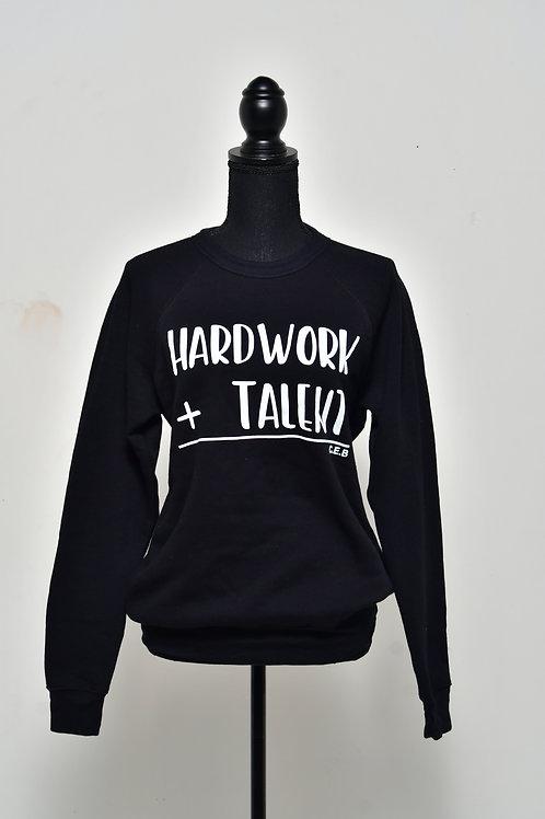 hardwork+talent sweatshirt