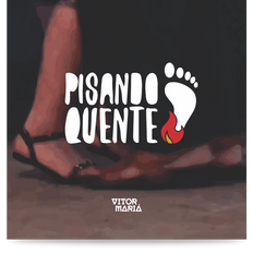 PISANDO QUENTE
