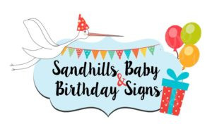 Fayetteville Birthday Signs ~ Sandhills Baby & Birthday Signs ~ Southern Pines, NC