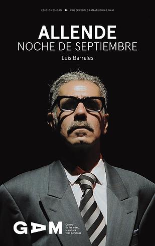 Allende, Noche de Septiembre de Luis Barrales