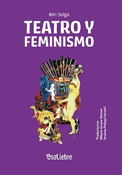 Teatro y Feminismo - Kim Solga