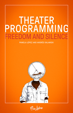 Theater programming Freedom and silence