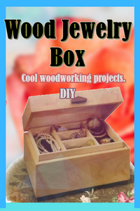 Cute small wood project useful to store jewellery.
