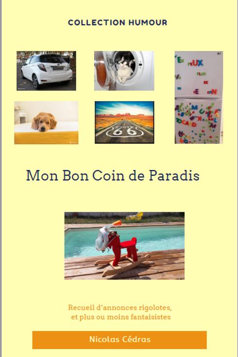 """Recueil de petites annonces : """"Mon Bon Coin de Paradis"""""""