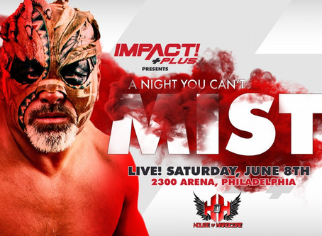 IMPACT Wrestling Presents 'A Night You Can't Mist' Live, Free for IMPACT Plus Subscribers