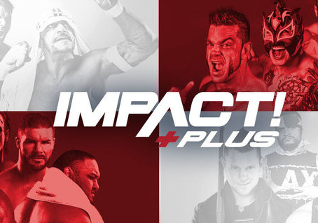 IMPACT Wrestling Launches IMPACT Plus Subscription Video-on-Demand Service w/ Live Monthly Specials