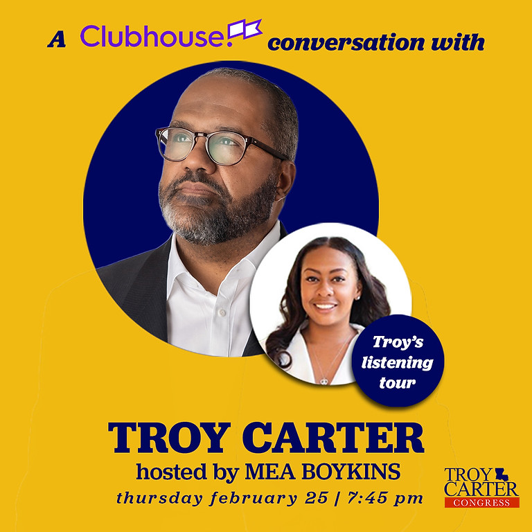 A Clubhouse Conversation w/ Senator Troy Carter, Congressional Candidate