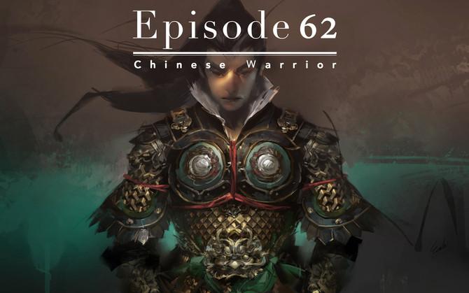 Episode 62-Chinese Warrior