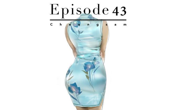 Episode 43-Cheongsam