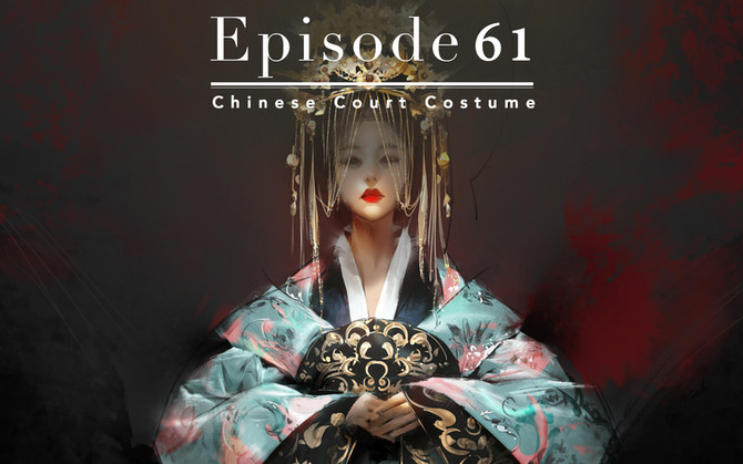 Episode 61-Chinese Court Costume