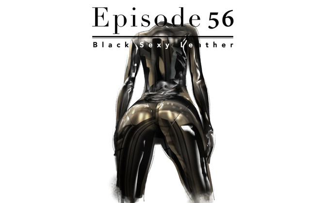 Episode 56-Black Sexy Leather