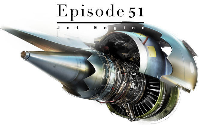 Episode 51-Jet Engine