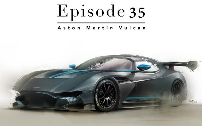 Episode 35-Aston Martin Vulcan