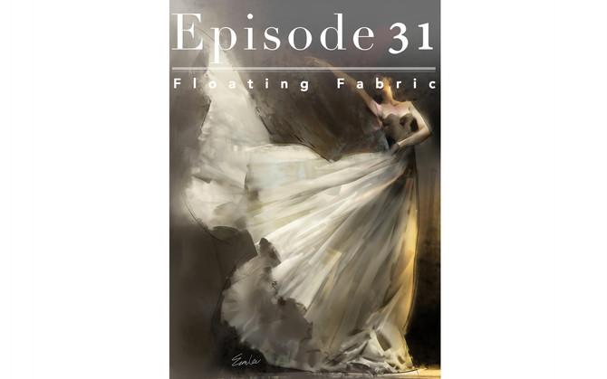 Episode 31-Floating Fabric