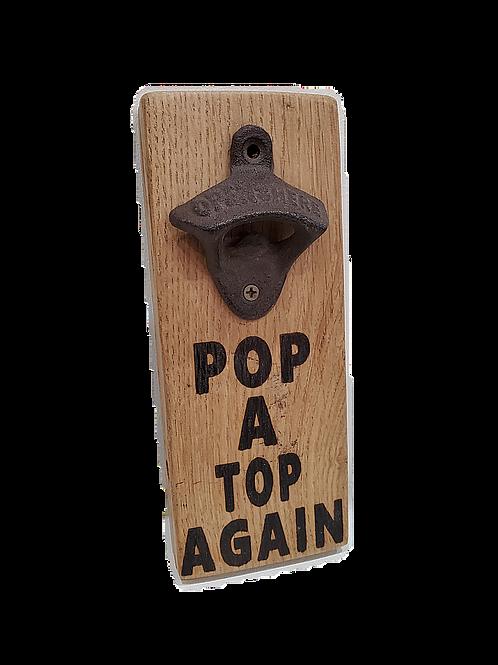 Bottle Opener - Pop A Top Again