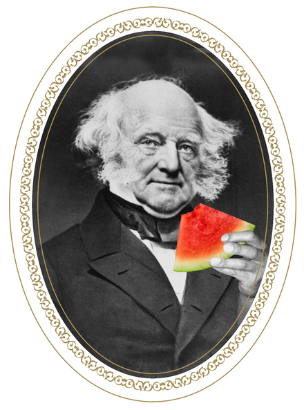 "Martin Van Buren looks up from his melon slice as he hears the recent ""juice"" on the polls."