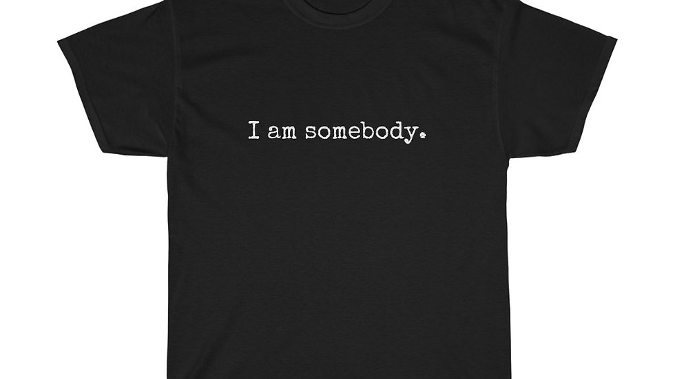 I am somebody Unisex Heavy Cotton Tee