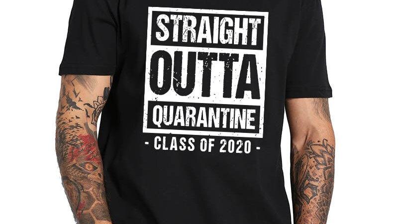 Straight Outta Quarantine T Shirt 100% Cotton