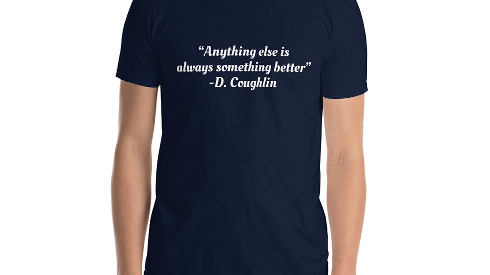 Short-Sleeve Unisex T-Shirt Cocktail Movie Coughlin's Law Else Better