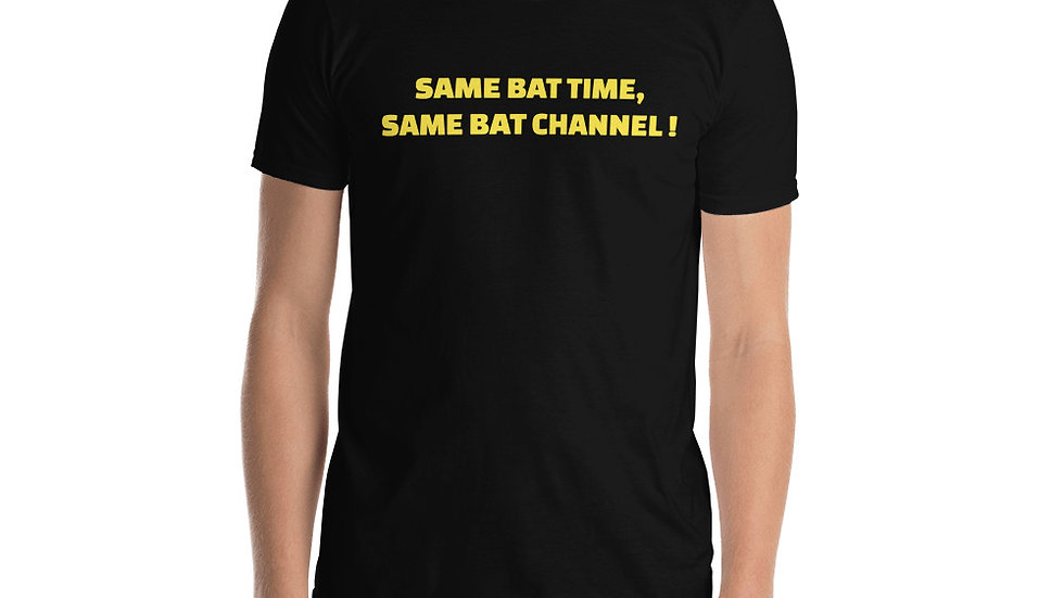 Same Bat Time Same Bat Channel T-Shirt