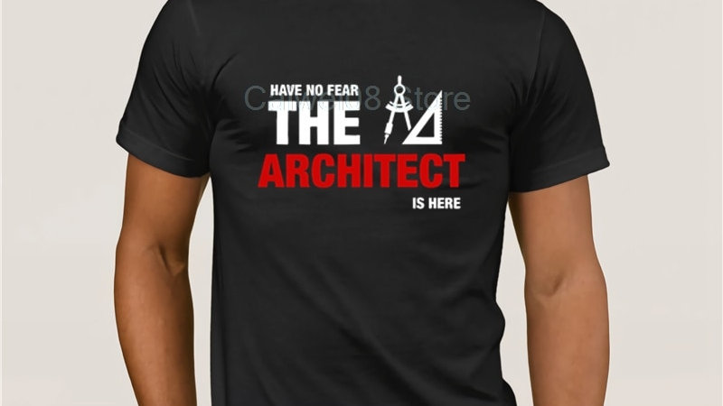 Have No Fear the Architect Is Here T-Shirt