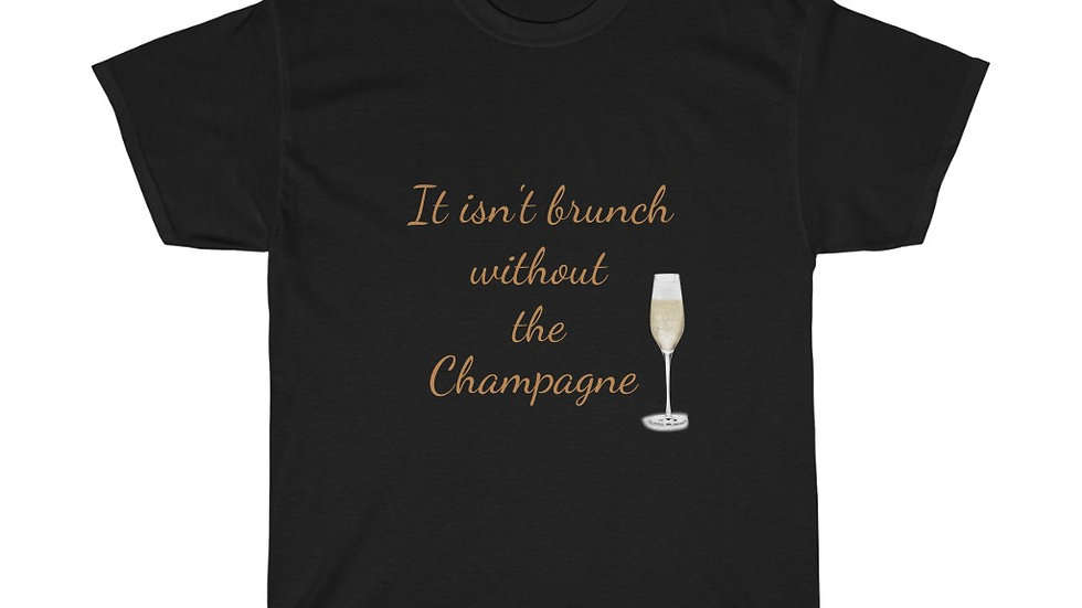 It isn't brunch without the champagne Unisex Heavy Cotton Tee