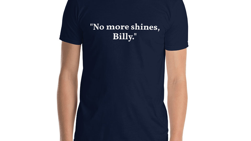 Short-Sleeve Unisex T-Shirt No more shines Goodfellas