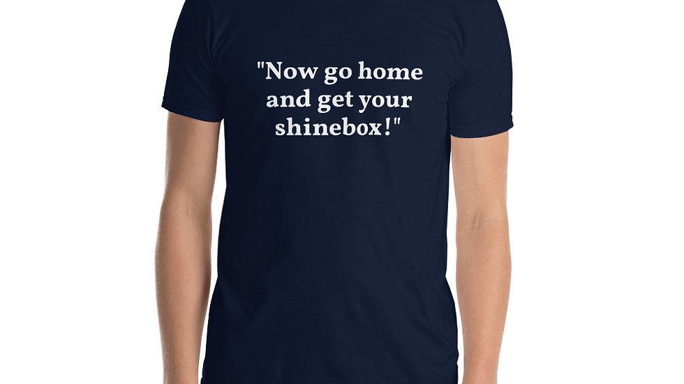 Short-Sleeve Unisex T-Shirt Get your shinebox
