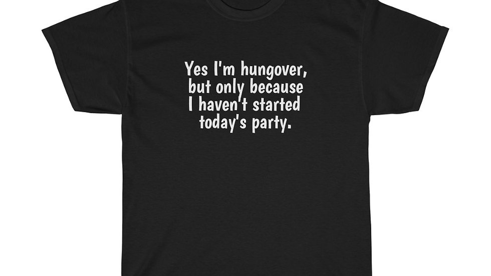 Yes I'm Hungover Unisex Heavy Cotton Tee