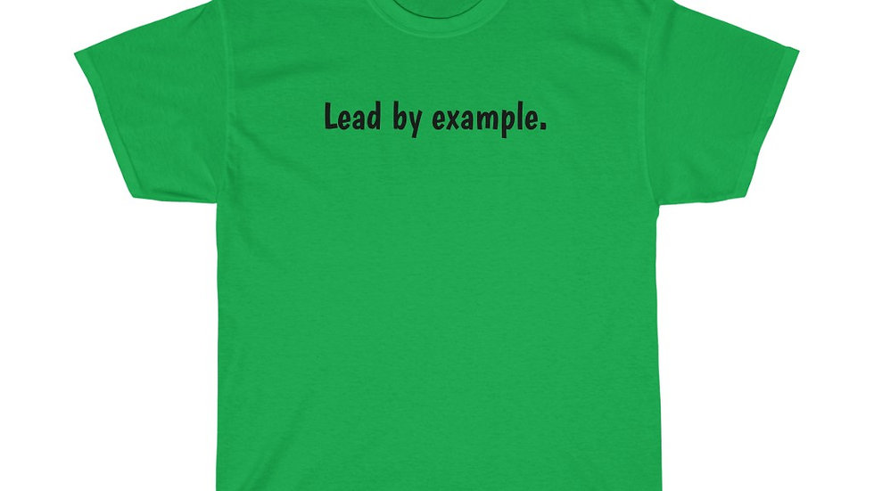 Lead by example Unisex Heavy Cotton Tee